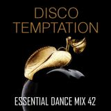 Disco Temptation - Essential Dance Mix 42