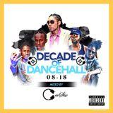Decade of Dancehall (2008 till 2018)