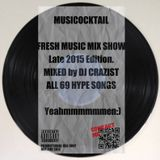 MUSICOCKTAIL -FRESH MUSIC MIX SHOW- Late 2015 Edition.