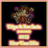New Year Mix 01.01.2015  DJ Trips & Res facta (Back 2 Back Psytrance Set)