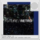 Future / Retro 01 - 20th March 2018