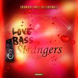 Love Bass - Strangers Original & 2017 Remixes Forthcoming On Diamond Dubz