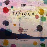 TAPIOCA - AUGUST 28TH - 2015