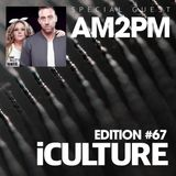 iCulture #67 - Special Guest - AM2PM