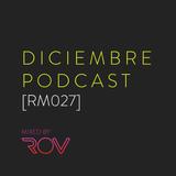 Diciembre Podcast [RM027]