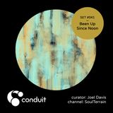 Conduit Set #041 | Been Up Since Noon (curated by Joel Davis) [SoulTerrain]