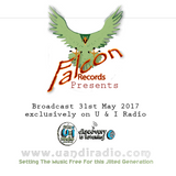 Falcon Records Presents 31st May 2017 [ Only on U & I Radio ]