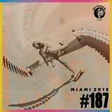 Get Physical Radio #187 (Miami 2015 Special Edition)