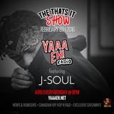 The Thats It Show Ft J-Soul Ep 19