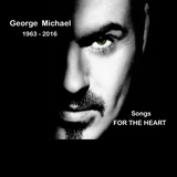 GEORGE MICHAEL - For the heart... R.I.P