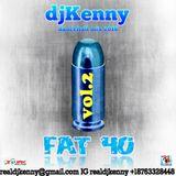 DJ KENNY FAT 40 DANCEHALL MIX VOL.2 NOV 2016