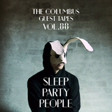 THE COLUMBUS GUEST TAPES VOL. 88 - SLEEP PARTY PEOPLE