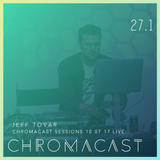 Chromacast 27.1 - Jeff Tovar (Live at Chromacast Sessions 10.07)