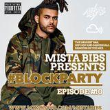 Mista Bibs - #BlockParty Episode 10 (R&B & Hip Hop) (Follow me on Twitter @mistabibs)