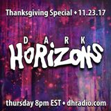 Dark Horizons Radio - 11/23/17 (Thanksgiving Special)