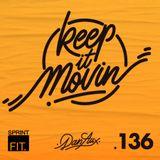 Dan Aux Presents: Keep It Movin' #136