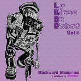 Le Blues Du Robot Vol.4 : Backward Memories, a mixtape by NECTAR.
