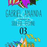 Gabriel Ananda Presents Soulful Techno 03 - Gabriel Ananda and Tiger Rose