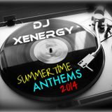 "DJ XENERGY (Recorded Live!) SUMMERTIME ""ANTHEMS"" 2014"
