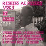 Regreso Al Pasado Vol.3 part.1 by Estife