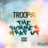 DJ TROOPA  THE SUMMER WRAP UP 2015