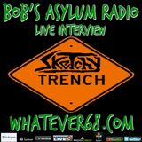 Bobs Asylum Radio live with Sketchy Trench on whatever68.com 7/19/18