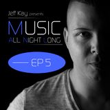 Music All Night Long (MANL) #5