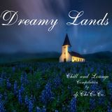 """""""""""DREAM LANDS"""""""" chill & Lounge compilation"""