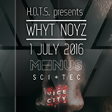 Opening set_HOTS presents WHYT NOYZ