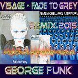Visage  -  Fade To Grey ( George Funk Remix 2015 )