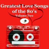 Greatest Love Songs of the 80's (megaMix #244) VOL TWO