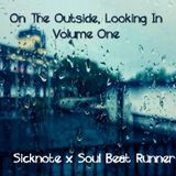 On The Outside, Looking In Vol. 1: Sicknote x Soul Beat Runner