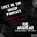 LOST IN THE WASH PODCAST 003 - GIL AGUILAR