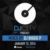 DJ Biggie P - DJcity UK Podcast - 12/01/16