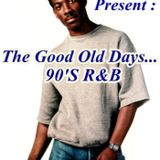 The Good old days....R&B