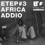 Evening Town Ep.3 - Africa Addio
