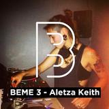 BEME 3 - Aletza Keith