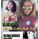 MELANIE MARTINEZ AND ALINA BARAZ  REMIX/RCTAP REMIX 2017