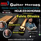 Programa Guitar Heroes 15.07.2019 Convidado Fulvio Oliveira