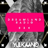 DreamLand Radio 034 / Hosted By Yui Kaano
