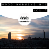 Dj. Deloin // Good Morning Mix vol.7