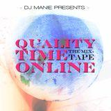 DJ MANIE presents: Quality Time Online (R&B Mixtape)