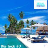 Blue Tropic #3 Podcast KNDJ Radio 10 July 16