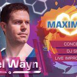 Maximize with Axel Wayn  #002  (Concert/DJ Set)