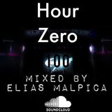 Hour Zero 100 Mixed By Elias Malpica (Music 4 Today Opening Set)