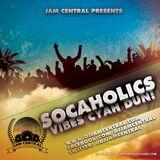 DJ JAM CENTRAL SOCAHOLICS: VIBES CYAH DUN