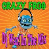 Crazy Frog - Dj Waz! In The Mix