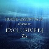 Xclusive'DJ - House Essentials Episode 001