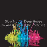 Slow Motion Deep House