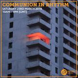 Communion In Rhythm 23rd March 2019